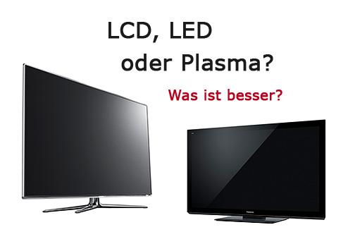 LCD, LED oder Plasma?